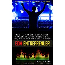 Electronic Music Entrepreneur - How to generate serious income as  a dj, producer or label owner