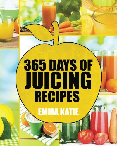 51H4y72rdSL Juicing: 365 Days of Juicing Recipes (Juicing, Juicing for Weight Loss, Juicing Recipes, Juicing Books, Juicing for Health, Juicing Recipes for Weight Loss, Juicing Detox, Juicing for Beginners) Reviews