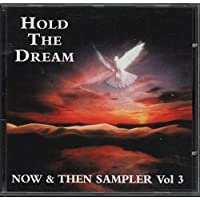 Hold The Dream: Now & Then Sampler, Vol. 3