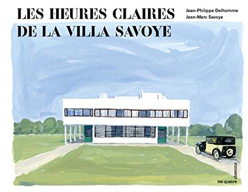 Les heures claires de la Villa Savoye: 9782847842111: Amazon.com: Books