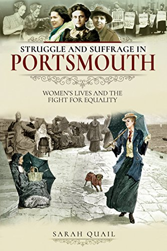 Struggle and Suffrage in Portsmouth: Women's Lives and the Fight for Equality