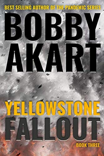 Yellowstone: Fallout: A Survival Thriller (The Yellowstone Series)
