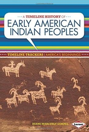 Read Online A Timeline History of Early American Indian Peoples(Hardback) - 2014 Edition pdf