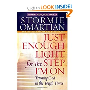 Just Enough Light for the Step I'm On: Trusting God in the Tough Times Stormie Omartian