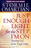 Just Enough Light for the Step I'm On, Stormie Omartian, 0736923578