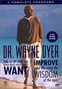 Dr. Wayne Dyer - How to Get What You Really Really Want / Improve Your Life Using the Wisdom of the Ages