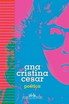 Poética por [Cesar, Ana Cristina]