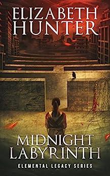 Midnight Labyrinth: An Elemental Legacy Novel by [Hunter, Elizabeth]