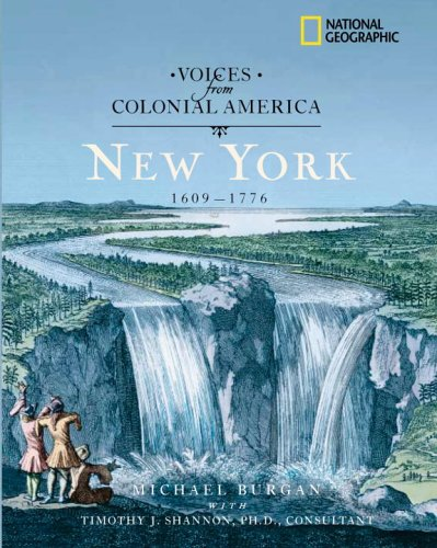 Read Online Voices from Colonial America: New York 1609-1776 (National Geographic Voices from ColonialAmerica) pdf epub