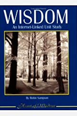 Wisdom: An Internet-Linked Unit Study Paperback
