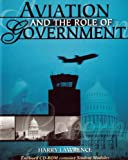 Aviation and the Role of Government, Lawrence, Harry W, 0757519210