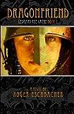 img - for Dragonfriend: Leonard the Great, Book 1 by Roger Eschbacher (2011-11-04) book / textbook / text book