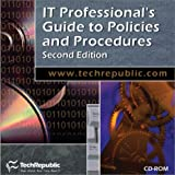 IT Professional's Guide to Policies and Procedures, Second Edition, Techrepublic Staff, 1931490392