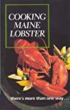 Cooking Maine Lobster...There's More Than One Way, Guyette, Julienne, 0965902102