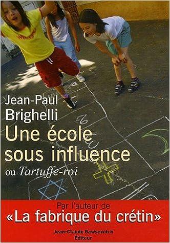 Read Online Une école sous influence ou Tartuffe-Roi pdf ebook