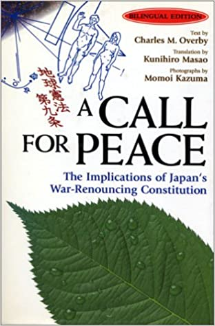 Ebook pdf-Format zum kostenlosen Download A Call for Peace: The Implications of Japan's War-Renouncing Constitution by Charles M. Overby PDF