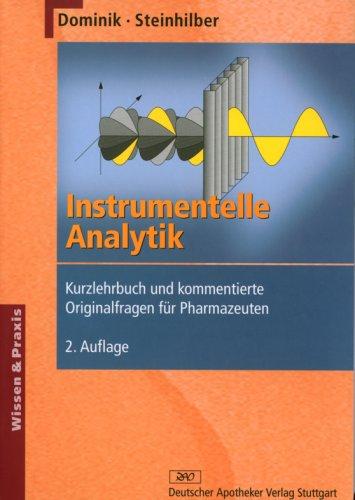 Instrumentelle Analytik: Kurzlehrbuch und kommentierte Originalfragen für Pharmazeuten