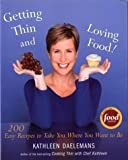 Getting Thin and Loving Food, Kathleen Daelemans, 0618329749