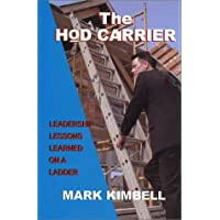 The Hod Carrier: Leadership Lessons Learned on a Ladder