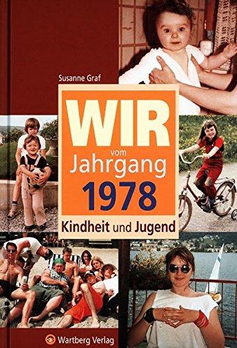 Wir vom Jahrgang 1978 - Kindheit und Jugend (Jahrgangsbände)