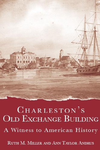 Charleston's Old Exchange Building: A Witness to American History - Center Charleston Town