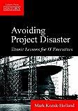 Avoiding Project Disaster, Mark Kozak-Holland, 1895186730
