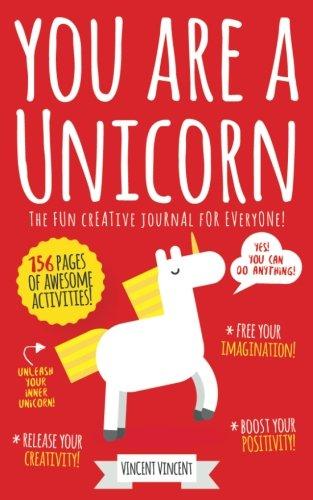 [You Are A Unicorn: The fun creative journal for everyone!] (Creative Fun Journal)