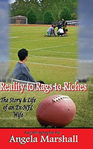 Book Review: Reality to Rags to Riches  The Story and Life of an ExNFL Wife by Angela Marshall