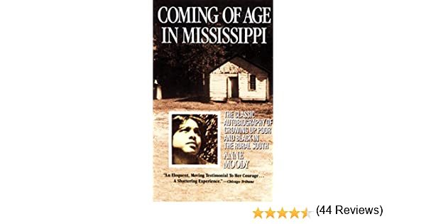Coming of age in mississippi the classic autobiography of growing coming of age in mississippi the classic autobiography of growing up poor and black in the rural south ebook anne moody amazon kindle store fandeluxe Image collections