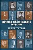 British Chief Rabbis, 1664-2006, Derek Taylor, 085303611X