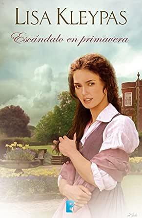 Escándalo en primavera (Las Wallflowers 4) eBook: Kleypas, Lisa ...