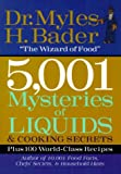 5001 Mysteries of Liquids and Cooking Secrets, Myles H. Bader, 156799945X