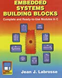 Embedded Systems Building Blocks: Complete and Ready-To-Use Modules in C/Book and Disk
