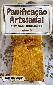 Panificação Artesanal com Gato Boulanger: Volume 3