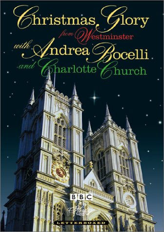 (Christmas Glory from Westminster with Andrea Bocelli and Charlotte Church)