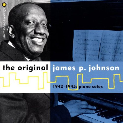 The Original James P. Johnson 1942-1945: Piano Solos by Johnson