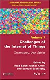 Challenges of the Internet of Things: Technology,Use, Ethics