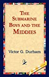 The Submarine Boys and the Middies, Victor G. Durham, 1421823616