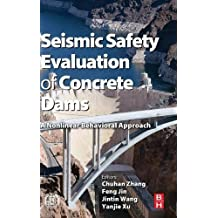 Seismic Safety Evaluation of Concrete Dams: A Nonlinear Behavioral Approach
