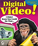 Digital Video! I Didn't Know You Could Do That..., Erica Sadun, 0782129706