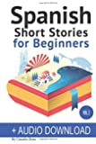 Spanish Short Stories for Beginners with Audio Download: Improve Your Reading and Listening Skills in Spanish