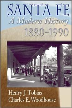 Santa Fe: A Modern History 1880-1990