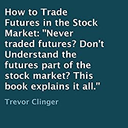 How to Trade Futures in the Stock Market
