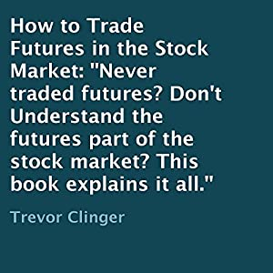How to Trade Futures in the Stock Market Audiobook