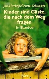 Perfect Paperback Kinder sind Gäste, die nach dem Weg fragen. Ein Elternbuch [German] Book