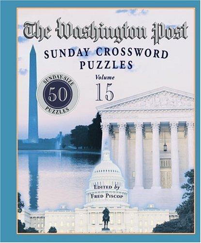 The Washington Post Sunday Crossword Puzzles  Volume 15