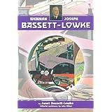 Wenman Joseph Bassett-Lowke: A Memoir of His Life and Achievements, 1877-1953 - To Mark the Centenary of the Bassett-Lowke Company