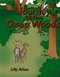 Journey to the Deep Woods, Lilly Atlas, 1438925964