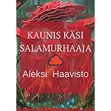 Kaunis käsi salamurhaaja (Finnish Edition)