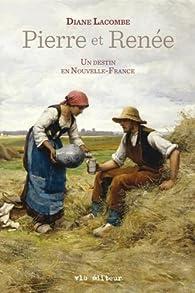 Book's Cover ofPierre et Renée. Un destin en Nouvelle-France